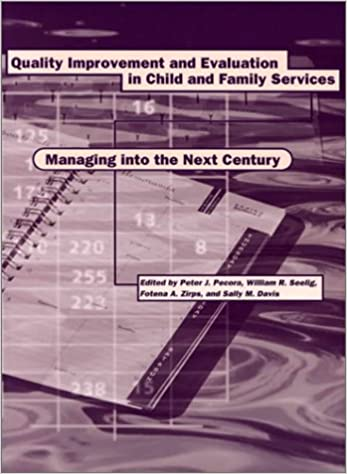 Quality Improvement and Evaluation in Child and Family Services: Managing into the Next Century 1st Edition