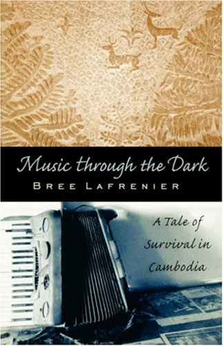Music Through the Dark: A Tale of Survival in Cambodia (Intersections)