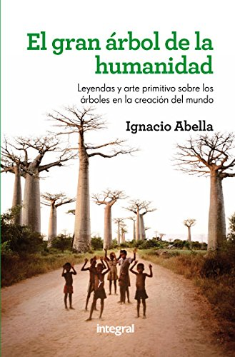 Descargar Libro El Gran árbol De La Humanidad Ignacio Abella