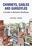 gable roof design Chimneys, Gables and Gargoyles: A Guide to Britain's Rooftops