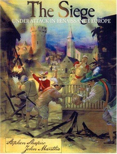 The Siege: Under Attack in Renaissance Europe