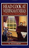 Head Cook at Weddings and Funerals, Vi Plotnikoff, 0919591752