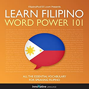 Learn Filipino - Word Power 101 Audiobook