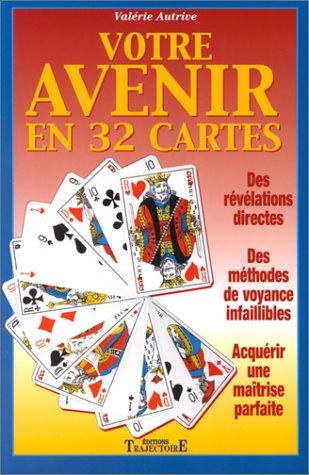Amazon Fr Votre Avenir En 32 Cartes Autrive Valerie Livres