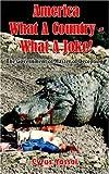 America What a Country - What a Joke!, Cyrus Yassai, 142082340X