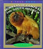 Monkeys of Central and South America, Patricia A. Fink Martin, 0516215744