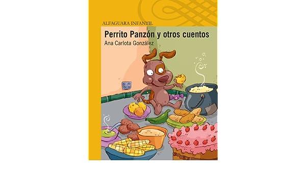 Amazon.com: Perrito Panzón y otros cuentos (Spanish Edition) eBook: Ana Carlota González: Kindle Store