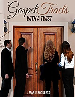 Gospel Tracts With A Twist #6 by [Booklets, J Marie]
