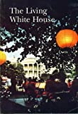 img - for The Living White House book / textbook / text book