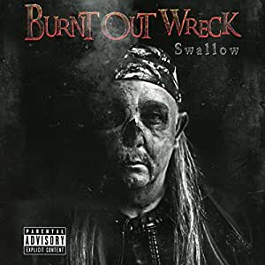 BURNT OUT WRECK - Swallow - Amazon.com Music