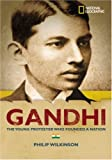 World History Biographies: Gandhi: The Young Protestor Who Founded A Nation (National Geographic World History Biographies)