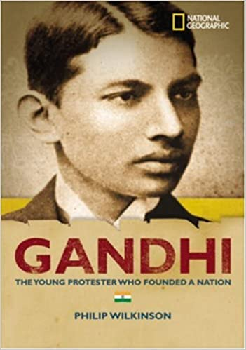 World History Biographies: Gandhi: The Young Protestor Who Founded a Nation National Geographic World History Biographies: Amazon.es: Philip Wilkinson: ...