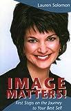 Image Matters!, Lauren Solomon, 0970860803