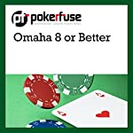 Omaha 8 or Better |  Pokerfuse