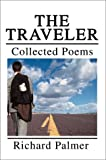 Traveler:Collected Poems, Richard L Palmer, 0595652239