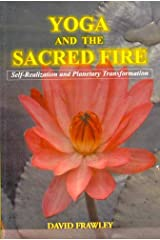 Yoga and the Sacred Fire: Self-Realization and Planetary Transformation Paperback