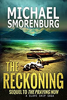 The Reckoning (Slave Shipwreck Saga Book 2) by [Smorenburg, Michael]