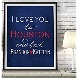 """I Love You to Houston and Back"" Texas ART PRINT, Customized & Personalized UNFRAMED, Wedding gift, Valentines day gift, Christmas gift, Father's day gift, All Sizes"
