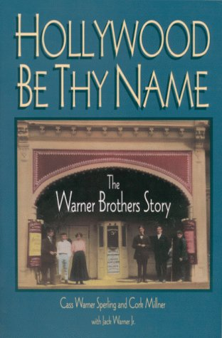 hollywood-be-thy-name-the-warner-brothers-story