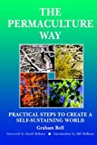 The Permaculture Way: Practical Steps to Create a Self-Sustaining World: 1