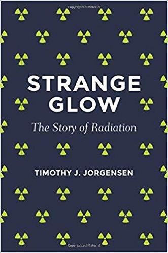 Download Strange Glow: The Story of Radiation PDF