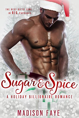 (Sugar & Spice: A Holiday Billionaire Romance)