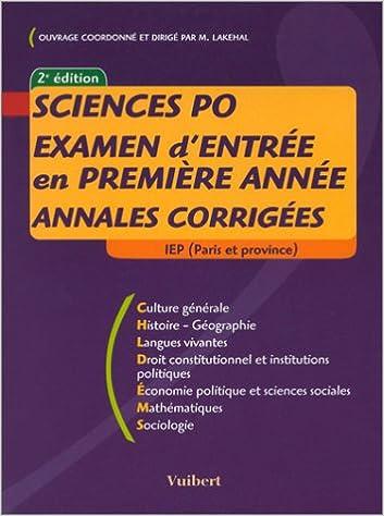 Sciences Po : Examen dentrée en première année, annales corrigées, IEP (Paris et province): Lakehal: 9782711780877: Amazon.com: Books