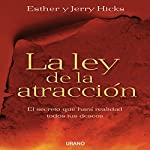 La ley de atracción [The Law of Attraction] | Esther Hicks,Jerry Hicks