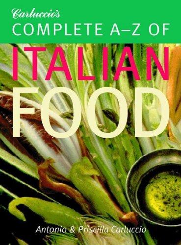 Carluccio's Complete A-Z of Italian Food