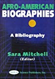 Afro-American Biographies, Sara Mitchell, 1560728299