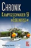 Chronik Kampfgeschwader 51 »Edelweiss«