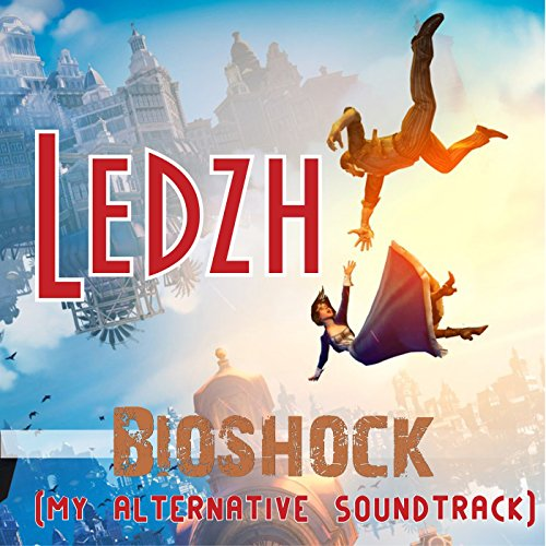 Bioshock (My Alternative Soundtrack)
