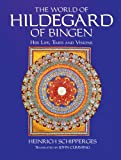 The World of Hildegard of Bingen, Heinrich Schipperges, 0814625436