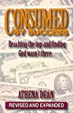 Consumed by Success, Athena Dean, 1883893224
