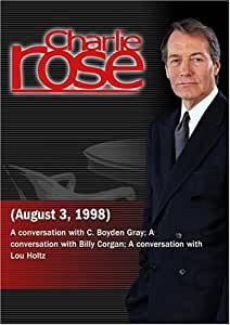 Charlie Rose with C. Boyden Gray; Billy Corgan; Lou Holtz (August 3, 1998)