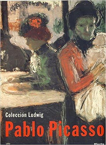 pablo picasso coleccion ludwig pintura dibujo escultura ceramica y obra grafica spanish edition