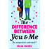 The Difference Between You and Me: A hilarious romantic comedy