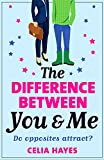 The Difference Between You and Me: A hilarious romantic comedy (English Edition)