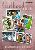 img - for Girlhood in America: An Encyclopedia (2 Volumes) (American Family Series) book / textbook / text book