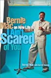 I Ain't Scared of You: Bernie Mac on How Life Is