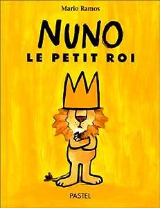 """Afficher """"Nuno, le petit roi"""""""