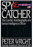 Spycatcher : the Candid Autobiography of a Senior Intelligence Officer / Peter Wright