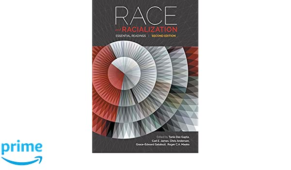 Race and Racialization Essential Readings Second Edition
