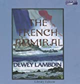 Title: The French Admiral The Naval Adventures of Alan Le