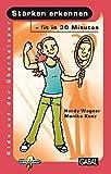 Stärken erkennen - fit in 30 Minuten (Kids auf der Überholspur / Fit in 30 Minuten)