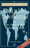 World List of Universities and Other Institutions of Higher Education (WORLD LIST OF UNIVERSITIES/LISTE MONDIALE DES UNIVERSITES)
