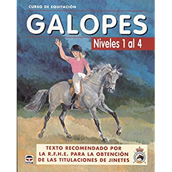 Galopes / Gallops: Niveles 1 al 4 / Levels 1 to 4 (Curso de equitacion / Equitation course) (Spanish Edition)
