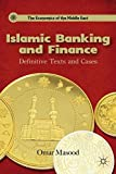Islamic Banking and Finance: Definitive Texts and Cases (The Economics of the Middle East)