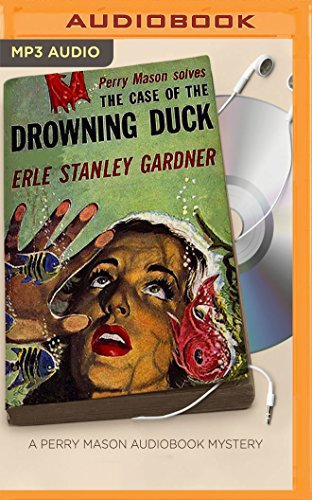 The Case of the Drowning Duck (Perry Mason Series) by Brilliance Audio