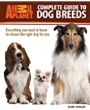 Animal Planet: Complete Guide to Dog Breeds: Everything You Need to Know to Choose the Right Dog for You